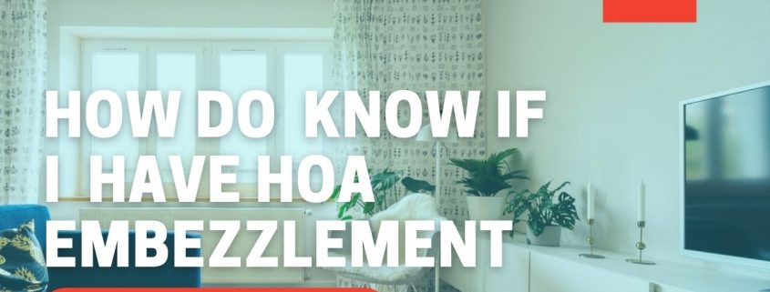 how do i know if i have hoa embezzlement